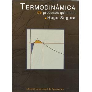 Libro Termodinámica Procesos Químicos, Autor: Hugo Segura. UdeC 2019