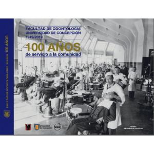 Facultad de Odontología UdeC 1919/2019 100 años de servicio a la comunidad