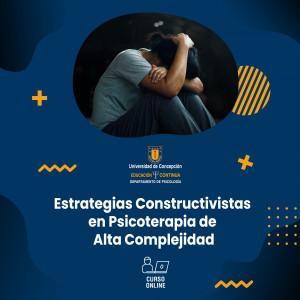 Estrategias Constructivistas en Psicoterapia de alta complejidad (2 Módulos)