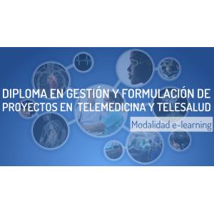 Diploma en Gestión y Formulación de Proyectos en Telemedicina y Telesalud