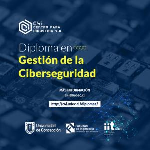 Diploma en Gestión de la Ciberseguridad (online), valor con 20% descuento Ex Alumnos (as) UdeC